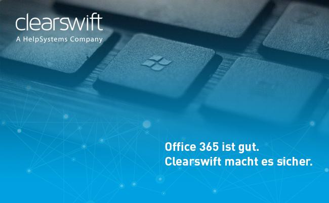 Office 365 ist gut. Clearswift macht es sicher.