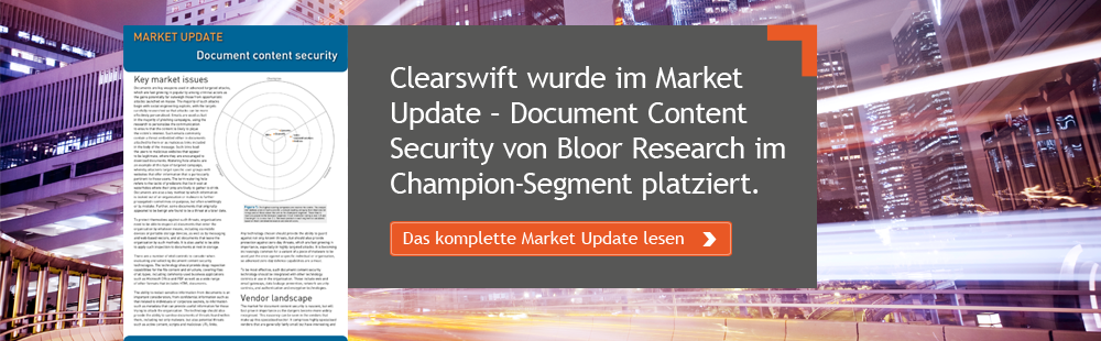 Clearswift wurde im Market Update – Document Content Security von Bloor Research im Champion-Segment platziert